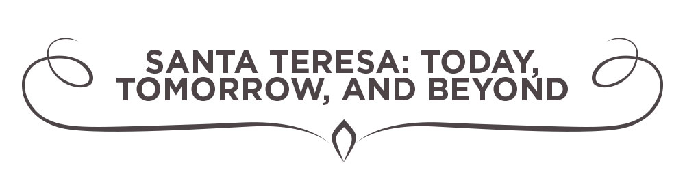 Santa Teresa: Today, Tomorrow, and Beyond