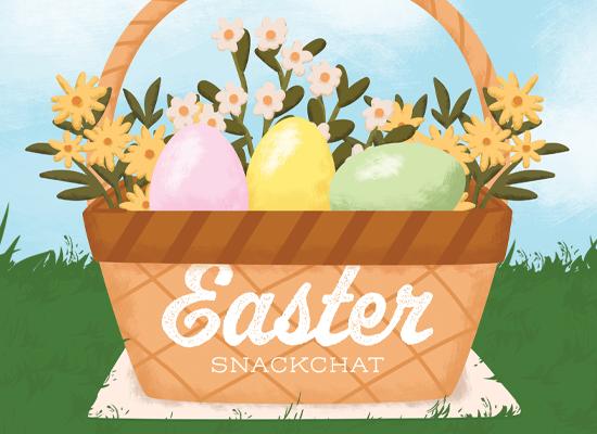 Easter Snackchat