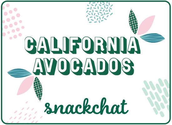 California Avocados Snackchat