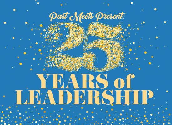 Past Meets Present: 25 Years of Leadership